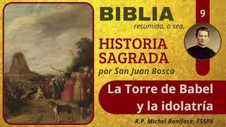 9 La Torre de Babel y la idolatri?a | Historia Sagrada