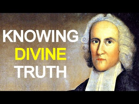 Importance and Advantage of a Thorough Knowledge of Divine Truth - Puritan Jonathan Edwards Sermons