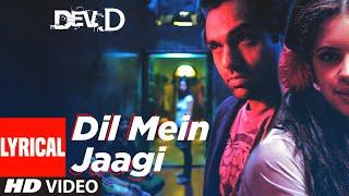Dil Mein Jaagi Lyrical | Dev D | Abhay Deol, Kalki Koechlin | Anusha Mani | Amit Trivedi - TSERIES