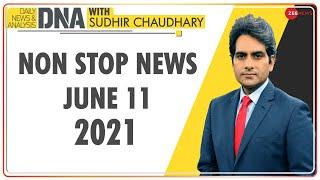 DNA: Non Stop News; June 11, 2021   Top News Today   Hindi News   Nonstop News   Fast News - ZEENEWS