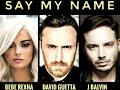 David Guetta, Bebe Rexha & J Balvin - Say My Name 1 Hour
