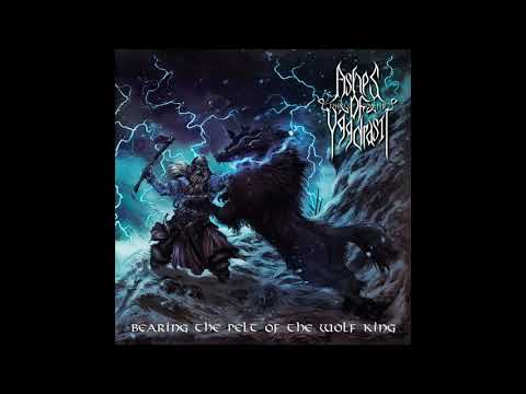 Ashes of Yggdrasil - Bearing the Pelt of the Wolf King (2021) (Full)