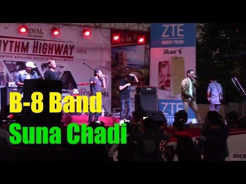 B-8 Band - Suna Chadi - Rhythm Highway Concert 2016 @ Narayangarh