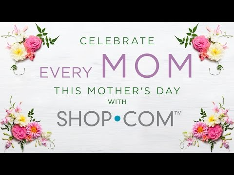 Celebrate Mother's Day with SHOP.COM
