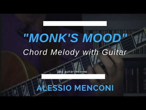 """""""Monk's Mood""""  - Chord Melody with Guitar- Alessio Menconi"""