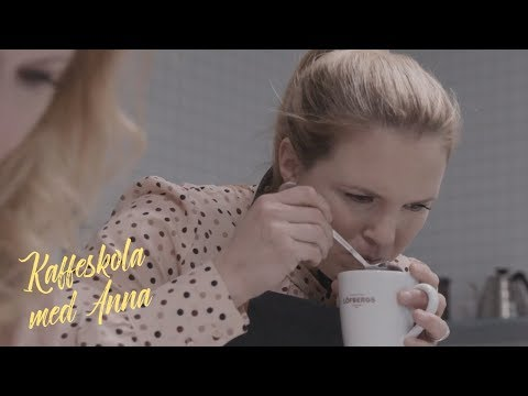 Del 4 - Kaffeskola med Anna