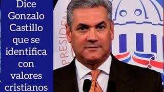 Dice Gonzalo Castillo que el se identifica con los valores cristianos