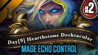 Day[9] HearthStone Decktacular #56 - Mage Echo Control - P2