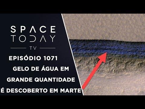Gelo de Água Em Grande Quantidade É Descoberto em Marte - Space Today TV Rp.1071