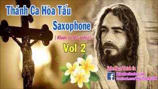 Album Nhạc Thánh Ca Hòa Tấu Saxophone Hay Nhất 2016 (Phần 2) -