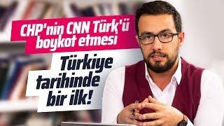 CHP'NİN CNN TÜRK'Ü BOYKOT ETMESİ NE ANLAMA GELİYOR? (Gazeteciler-Cuma Obuz)