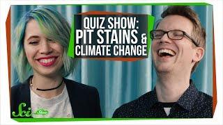 SciShow Quiz Show: Pit Stains & Climate Change