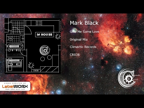Mark Black - Give Me Some Love (Original Mix)