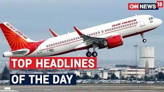 Top News Headlines To Track This Hour | CNN News18 - IBNLIVE
