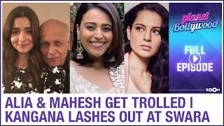 Alia & her father Mahesh Bhatt get trolled | Kangana's team lash out at Swara | Planet Bollywood - ZOOMDEKHO