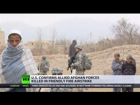 US confirm allied Afghan forces killed in friendly airstrike