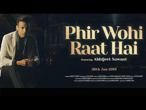 Phir Wohi Raat Hai Lyrics - Abhijeet Sawant