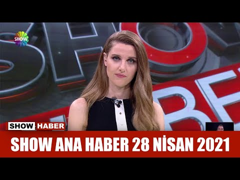 Show Ana Haber 28 Nisan 2021