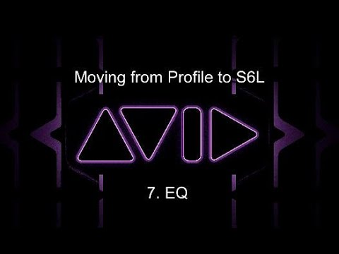Moving from Profile to S6L:  7. EQ