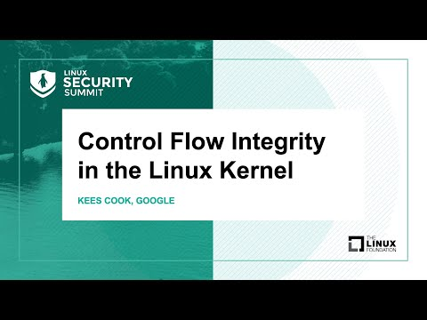 Control Flow Integrity in the Linux Kernel - Kees Cook, Google
