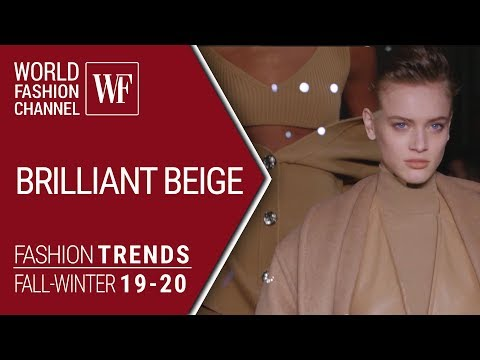 BRILLIANT BEIGE FASHION TRENDS FALL-WINTER 19-20