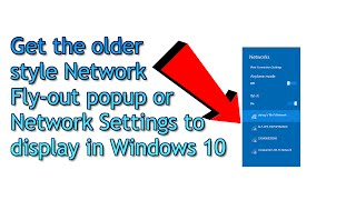 Windows 10 Tip - Change the Network Fly-out to another style in Windows 10