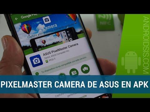 Asus Pixel Master Camera en cualquier Android