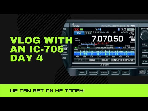 Vlog with a Icom IC-705 Day 4 QRPGuys Tri-Band Vertical