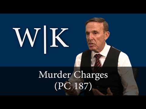 Murder Charges in California (PC 187)