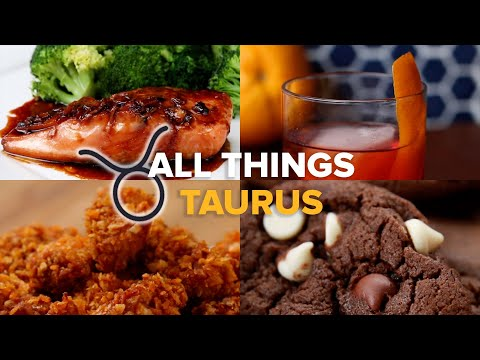 Everything A Taurus Would Love! ? Tasty Recipes