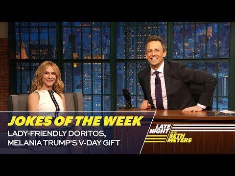 Seth's Favorite Jokes of the Week: Lady-Friendly Doritos, Melania Trump's V-Day Gift