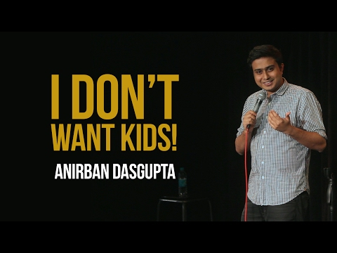 connectYoutube - I Dont Want Kids | Anirban Dasgupta stand up comedy