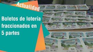 Enteros de lotería serán fraccionados en 5 partes