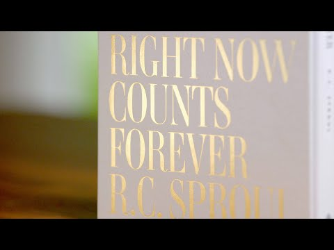 Right Now Counts Forever: A New Collection from R.C. Sproul