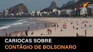 Cariocas reagem à contágio de Bolsonaro