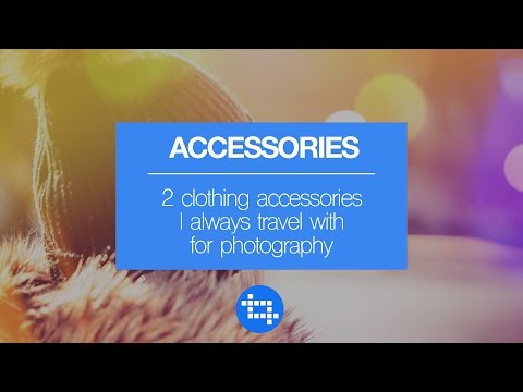 Two clothing accessories I always travel with for photography