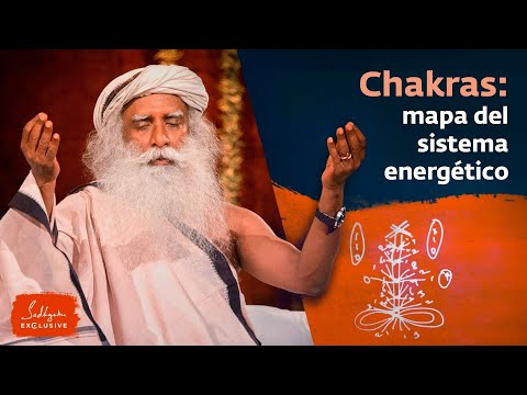 Los chakras: un mapa del sistema energético | Sadhguru