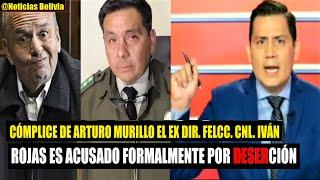 Bolivia | Cómplice de Murillo CNL Iván Rojas es acusado formalmente por Deserción en la Policía