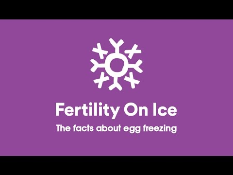 Fertility on ice - The facts about egg freezing