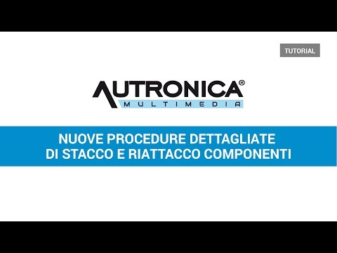 Procedure di stacco e riattacco componenti su Autronica Multimedia