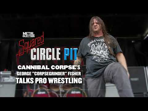 Cannibal Corpse's Corpsegrinder Talks Wrestling | Metal Injection Squared Circle Pit.