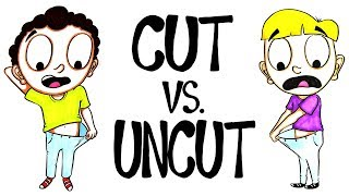 Circumcised vs. Uncircumcised - Which Is Better?