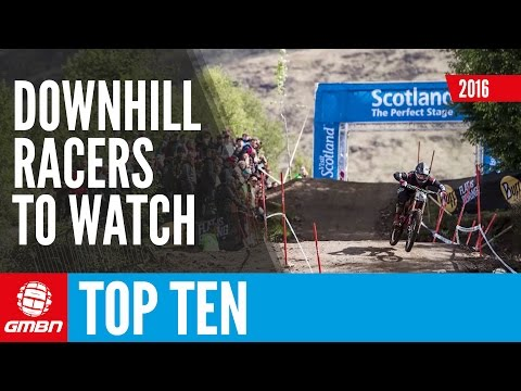Top 10 Downhill MTB Racers To Watch In 2016