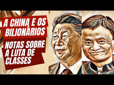 A China e os bilionários: notas sobre a luta de classes