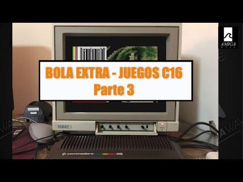 Bola Extra - Juegos Commodore 16 Kb , parte 3.
