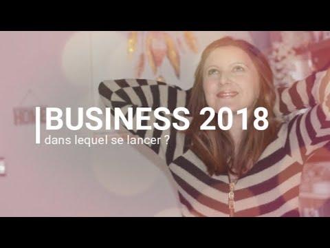Dans quel BUSINESS se lancer en 2018 ?