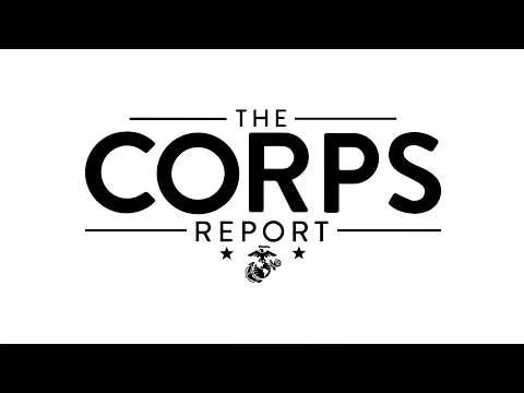 The Commandant releases a Message to the Force 2017 | The Corps Report Ep. 89