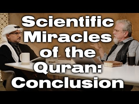 Scientific Miracles of the Quran: Conclusion (Ep18)