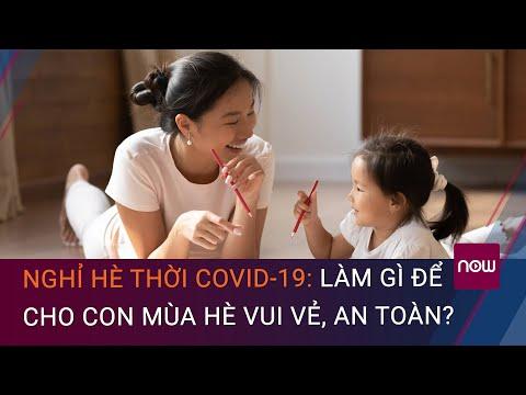 Nghỉ hè thời Covid-19: Làm sao để con con có mùa hè năng động mà an toàn? | VTC Now