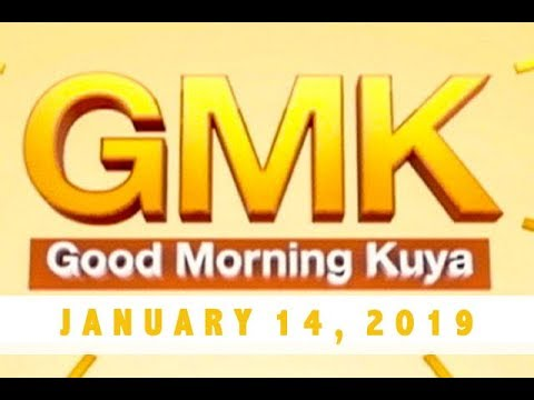 Good Morning Kuya (January 14, 2019)